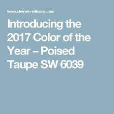 Introducing The 2017 Color Of The Year Poised Taupe Sw 6039 | benjamin moore mount saint anne color for the home