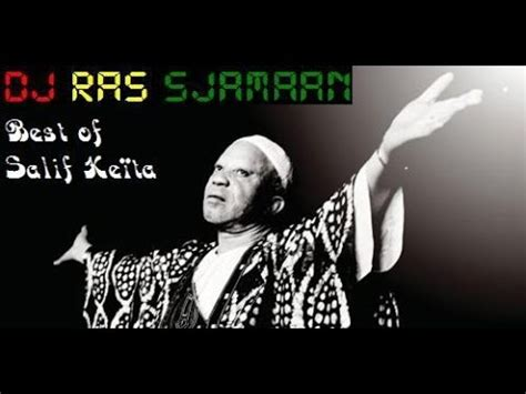 best of salif keita the best of salif ke 239 ta mali mix by dj ras sjamaan
