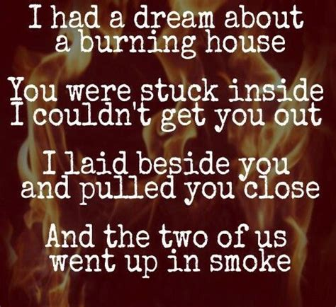 Burning House Song by 1000 Ideas About Burning House On