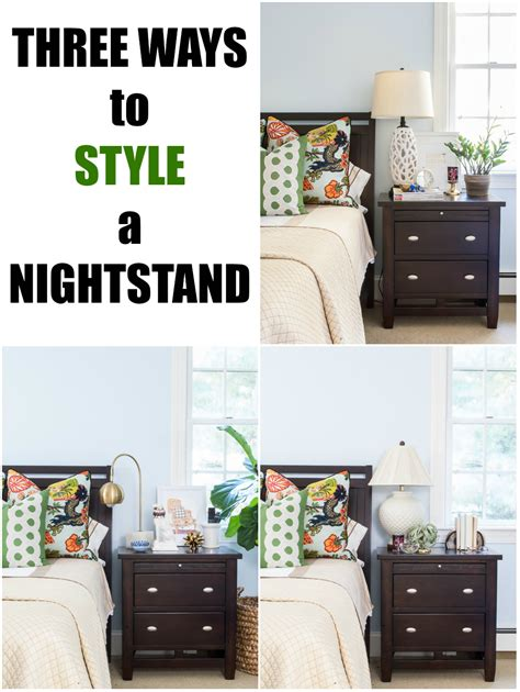 Ways To A Style Home by How To Style A Nightstand Three Ways The Chronicles