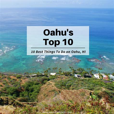 top 10 things you must do on oahu hawaii oahu hawaii
