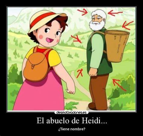 Memes De Heidi - el abuelo de heidi desmotivaciones