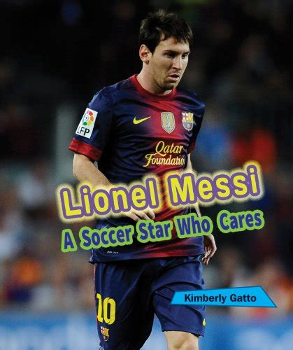 messi biography book 2015 lionel messi a soccer star who cares 187 kids travel books