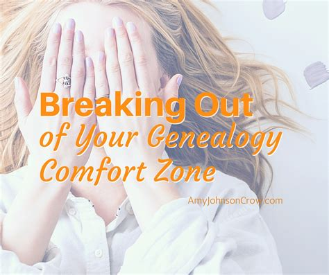 the science of breaking out of your comfort zone how to live fearlessly seize books breaking out of your genealogy comfort zone johnson
