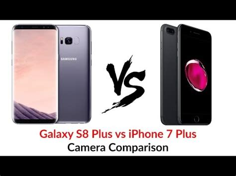 galaxy s8 plus vs iphone 7 plus comparison galaxys8