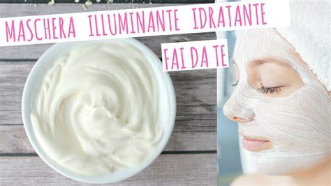 maschera viso illuminante fai da te maschera viso illuminante e idratante naturale fai