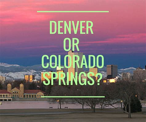 colorado springs colorado springs or denver where should you live colorado springs real
