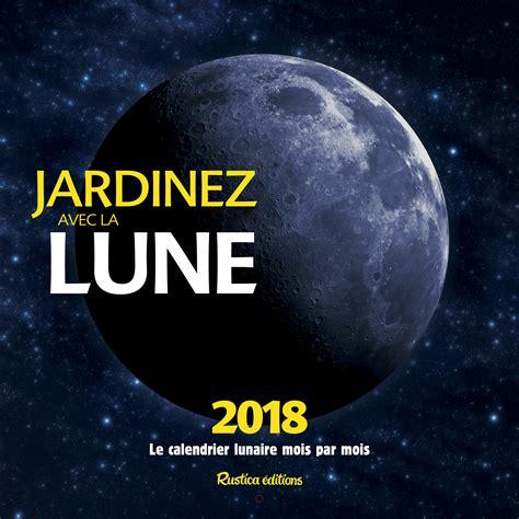 Kalender 2018 Dan Tanggal Merahnya Calendrier Lunaire 2018 28 Images Calendrier Lunaire