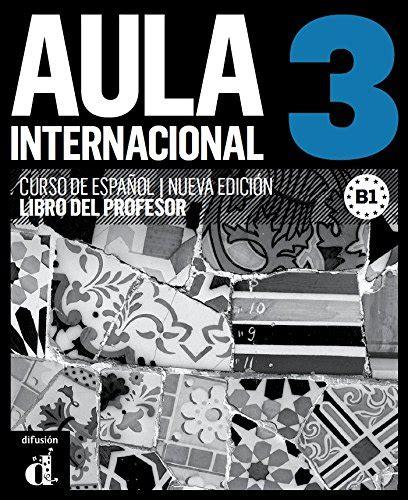 libro aula internacional nueva aula internacional 3 nueva edicion libro del profesor