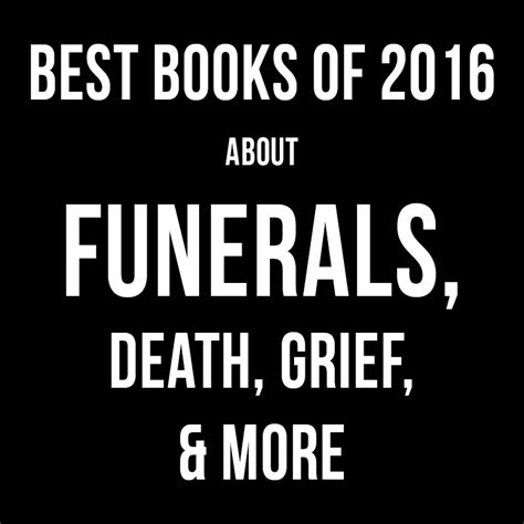 funeral director books 10 best books of 2016 about funerals grief