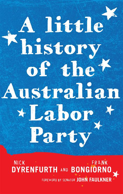 a little history of a little history of the australian labor party newsouth books
