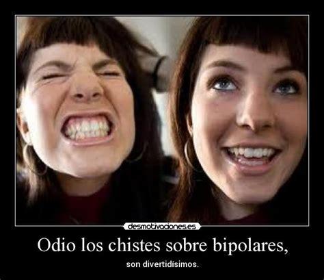 imagenes para amigas vipolares odio los chistes sobre bipolares desmotivaciones