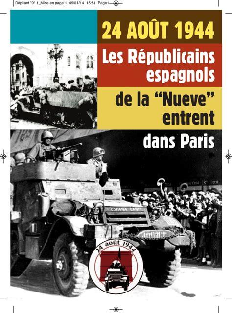 24 ao 219 t 1944 les r 233 publicains espagnols de la nueve entrent dans pa