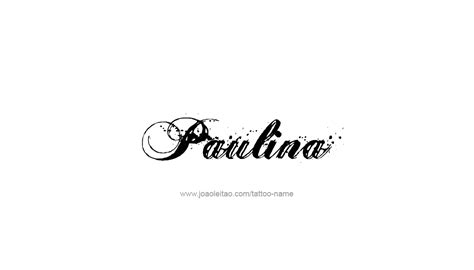 paulina name tattoo designs