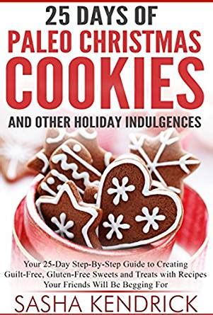 holidays and others books 25 days of paleo cookies and other