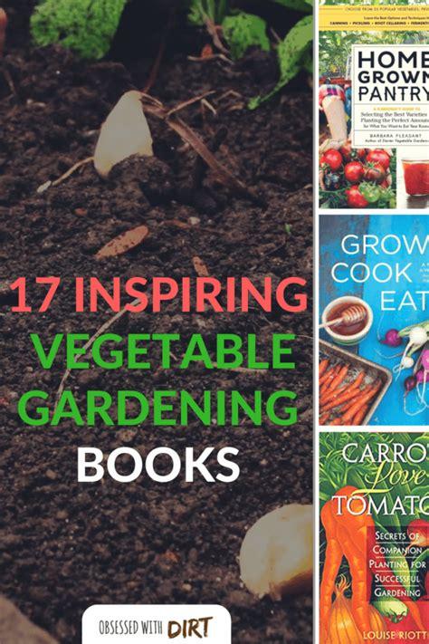 17 Best Vegetable Garden Books Best Vegetable Gardening Books