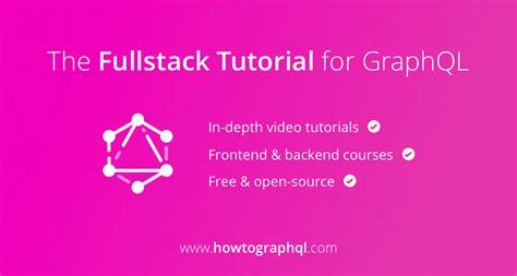 node js backend tutorial how to graphql the fullstack tutorial for graphql