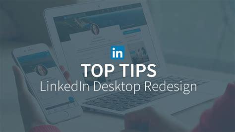 make the most of the linkedin desktop redesign