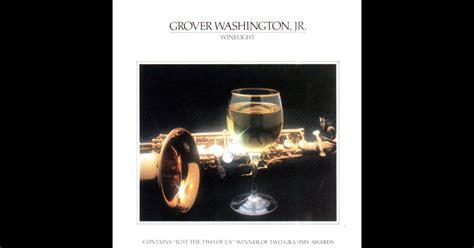 Kaset Grover Washington Jr Winelight winelight by grover washington jr on apple