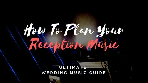 music layout for wedding reception complete guide to wedding music songs