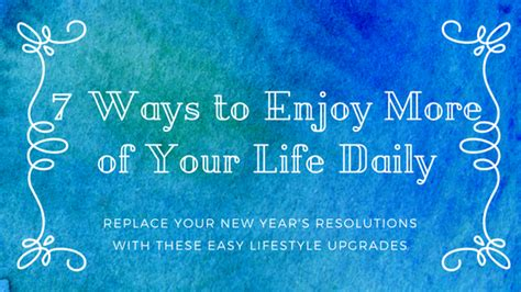 7 Ways To Enjoy More by 7 Ways To Enjoy More Of Your Daily Dr Dalton Smith