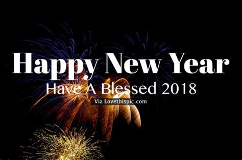 have a blessed new year quotes happy new year a blessed 2018 pictures photos and images for