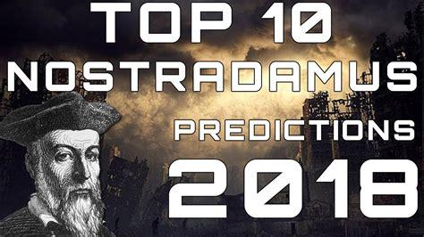 top 10 nostradamus predictions for 2018