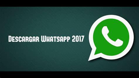 descargar videos y imagenes para whatsapp c 243 mo descargar whatsapp gratis para huawei y360 rwwes