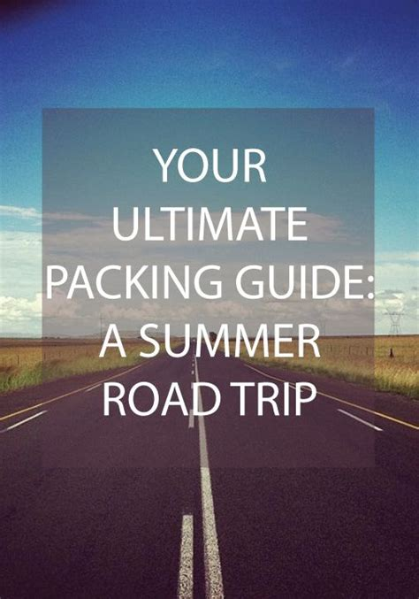 What Should You Pack For The Ultimate Summer Getaway by 17 Best Images About Packing Tips On Trips