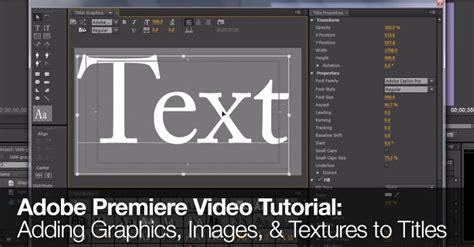 adobe premiere quick tutorial adobe premiere video tutorial adding graphics images