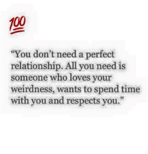 Perfect Relationship Meme - 00 you don t need a perfect relationship all you need is