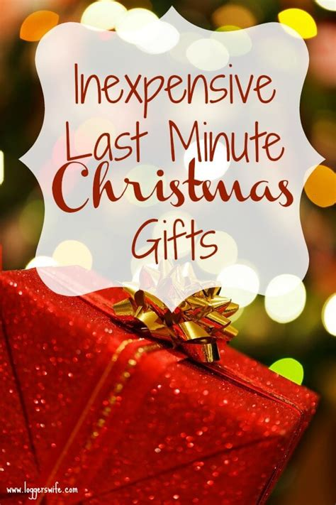 inexpensive last minute christmas gifts logger s wife