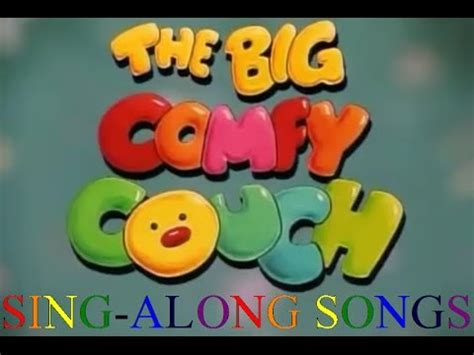 big comfy couch song the big comfy couch sing along songs youtube