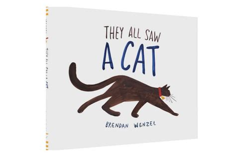 they all saw a they all saw a cat a charming new children s book by brendan wenzel