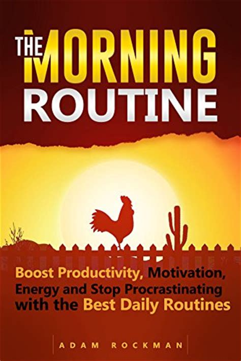 the science of effective habits stop procrastination boost your productivity increase your mindfulness and change the way you live forever books the morning routine boost productivity motivation