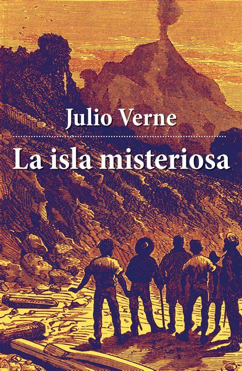 libro la isla de las la isla misteriosa julio verne literatura