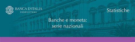 moneta e banche banca d italia banche e moneta serie nazionali