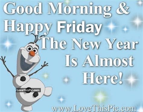 Happy Friday New by Morning Happy Friday Its Almost The New Year Pictures