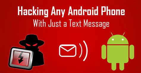 android phone hack simple text message to hack any android phone remotely