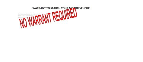 No Warrant No Search Can Search Your Car Without A Warrant Again