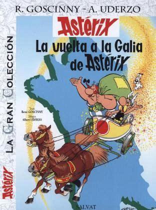 descargar la vuelta a la galia de asterix libro de texto la vuelta a la galia de ast 233 rix von goscinny buch buecher de