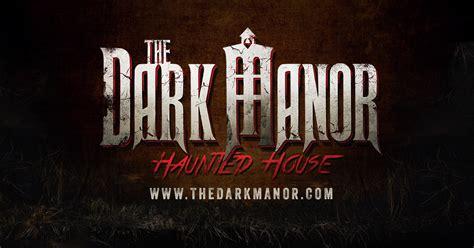 dark manor haunted house home the dark manor haunted house