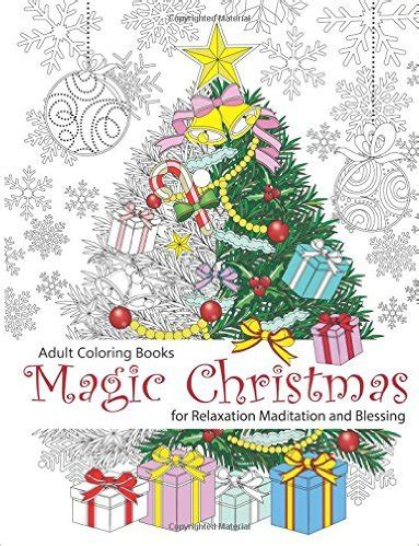 the magical christmas creative 21 trending grown up coloring books you should buy before christmas