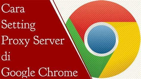 cara settingan tweekwer video max cara setting proxy server di google chrome youtube