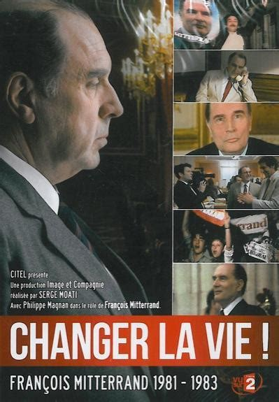 libro changer la vie changer la vie mitterrand 1981 1983 tv 2011 filmaffinity