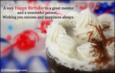 Happy Birthday Wishes To A Mentor On Your Boss Or Mentor S Birthday Free Boss