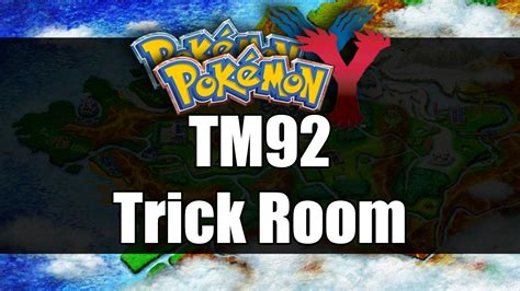 trick room x y where to get tm92 trick room