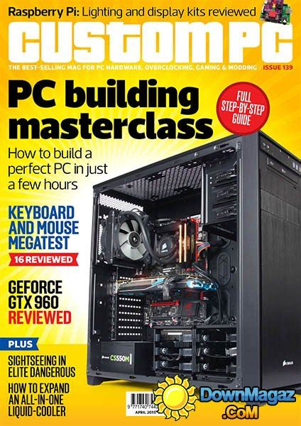 Custom April 02 custom pc april 2015 187 pdf magazines