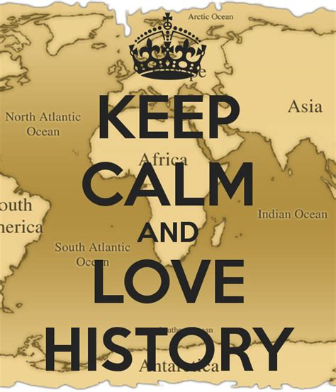 What About History keep calm and history poster alyssabernardo keep