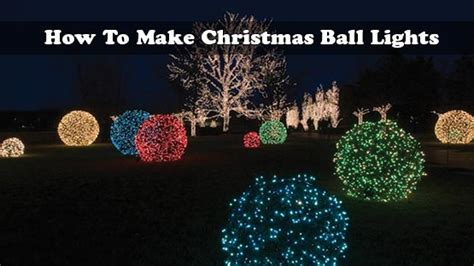 how to make giant christmas ornament ball lights